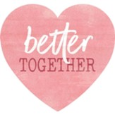 Better Together, Heart Shaped Art