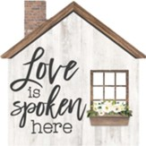 Love Is Spoken Here, House Shaped Art