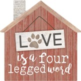 Love Is A Four Legged Word, House Shaped Art