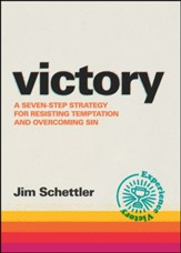 Victory: A Seven-Step Strategy For Resisting Temptation and Overcoming Sin
