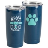 World's Best Dog Mom, Stainless Steel Tumbler