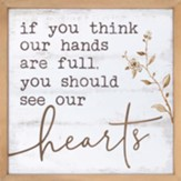 If You Think Our Hands Are Full, Wall Decor