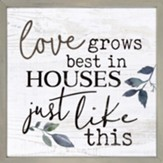 Love Grows Best in Houses, Carved Framed, Wall Decor