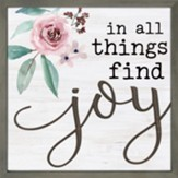 In All Things Find Joy Carved Framed, Wall Decor