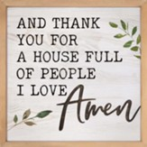 And Thank You For A House Full of People I Love Amen Carved Framed, Wall Decor