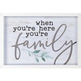When You're Here You're Family Carved Framed, Wall Decor