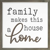 Family Makes This House A Home Carved Framed, Wall Decor