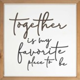 Together Is My Favorite Place To Be Carved Framed, Wall Decor