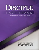 Disciple Fast Track Remember Who You Are The Prophets Study Manual - eBook
