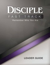 Disciple Fast Track Remember Who You Are Leader Guide - eBook