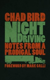 Night Driving: Notes from a Prodigal Soul - eBook