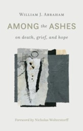 Among the Ashes: On Death, Grief, and Hope - eBook