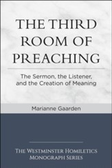 The Third Room of Preaching: The Sermon, the Listener, and the Creation of Meaning - eBook