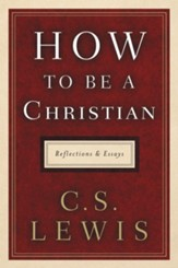 How to Be a Christian: Reflections and Essays - eBook