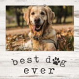 Best Dog Ever, Photo Frame