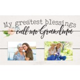 My Greatest Blessings Call Me Grandma, Photo Frame