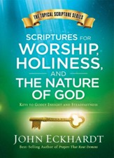 Scriptures for Worship, Holiness, and the Nature of God: Keys to Godly Insight and Steadfastness - eBook