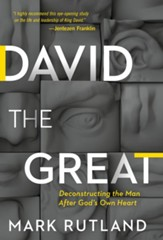 David The Great: Deconstructing the Man After God's Own Heart - eBook