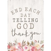 End Each Day Telling God Thank You Magnet