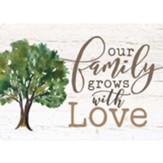 Our Family Grows With Love Magnet
