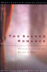 The Sacred Romance: Drawing Closer to the Heart of God - eBook