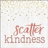 Scatter Kindness Magnet