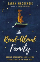 The Read-Aloud Family: Making Meaningful and Lasting Connections with Your Kids - eBook