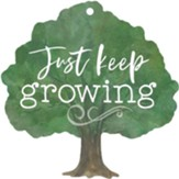 Just Keep Growing, Gift Tag