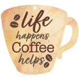Life Happens Coffee Helps, Gift Tag