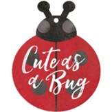 Cute As A Bug, Gift Tag