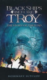 Black Ships Before Troy: A Retelling  of the Iliad