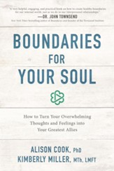 Boundaries for Your Soul: How to Turn Your Overwhelming Thoughts and Feelings into Your Greatest Allies - eBook