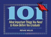 101 Most Important Things You Need to Know Before You Graduate: Life Lessons You're Going to Learn Sooner or Later... - eBook
