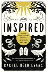 Inspired: Slaying Giants, Walking on Water, and Loving the Bible Again - eBook