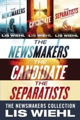 The Newsmakers Collection: The Newsmakers, The Candidate, The Separatists / Digital original - eBook