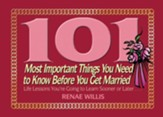 101 Most Important Things You Need to Know Before You Get Married: Life Lessons You're Going to Learn Sooner or Later... - eBook