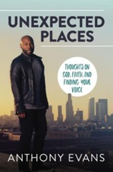 Unexpected Places: Thoughts on God, Faith, and Finding Your Voice - eBook