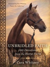 Unbridled Faith: 100 Devotions from the Horse Farm - eBook