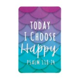 Today I Choose Happy, Psalm 118:24 Pocket Bookmark