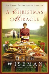 A Christmas Miracle: An Amish Celebrations Novella / Digital original - eBook