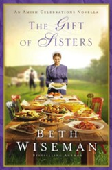 The Gift of Sisters: An Amish Celebrations Novella / Digital original - eBook
