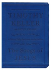 The Songs of Jesus: A Year of Daily Devotions in the  Psalms, Gift Edition