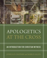 Apologetics at the Cross: An Introduction for Christian Witness - eBook