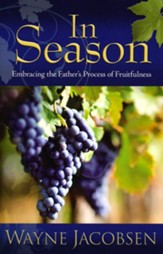 In Season: Embracing the Father's Process of Fruitfulness