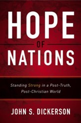 Hope of Nations: Standing Strong in a Post-Truth, Post-Christian World - eBook
