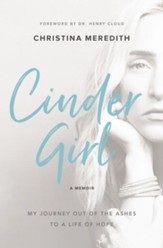 CinderGirl: My Journey Out of the Ashes to a Life of Hope - eBook