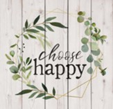 Choose Happy, Pallet Art