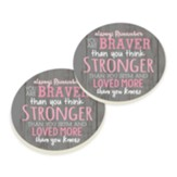 Always Remember You Are Braver Than You Think Coasters, Set of 2