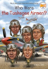 Who Were the Tuskegee Airmen? - eBook