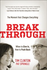Break Through: When to Give In, How to Push Back (slightly imperfect)